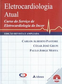 ELETROCARDIOLOGIA ATUAL - EDICAO REVISADA E AMPLIADA