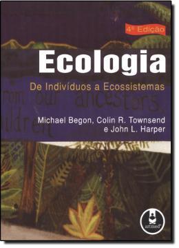 ECOLOGIA - DE INDIVIDUOS A ECOSSISTEMAS  4ª EDICAO