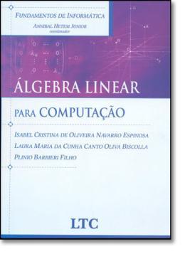 ALGEBRA LINEAR PARA COMPUTACAO - FUNDAMENTOS DE INFORMATICA