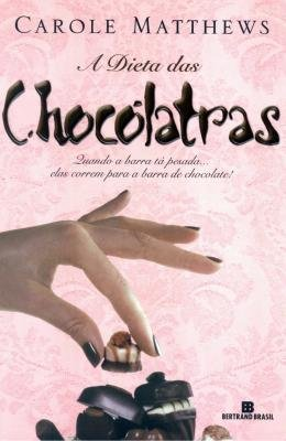 DIETA DAS CHOCOLATRAS, A