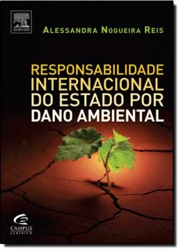 RESPONSABILIDADE INTERNACIONAL DO ESTADO POR DANO AMBIENTAL