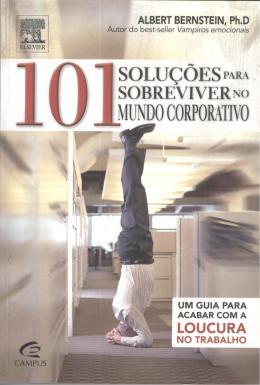 101 SOLUCOES PARA SOBREVIVER NO MUNDO CORPORATIVO
