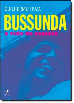 BUSSUNDA -  A VIDA DO CASSETA