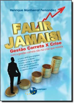 FALIR JAMAIS! GESTAO CORRETA X CRISE