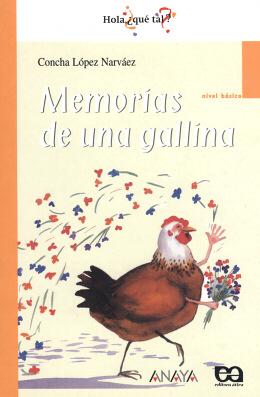 MEMORIAS DE UNA GALLINA - HOLA, ¿QUE TAL?