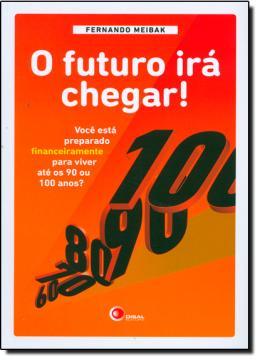 FUTURO IRA CHEGAR!