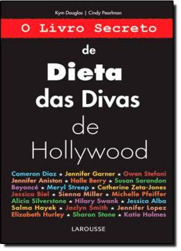 LIVRO SECRETO DE DIETA DAS DIVAS DE HOLLYWOOD