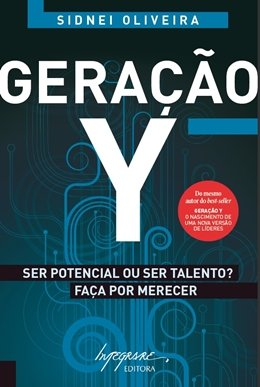 GERACAO Y -  SER POTENCIAL OU SER TALENTO - FACA POR MERECER