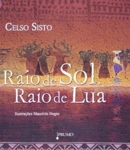 RAIO DE SOL, RAIO DE LUA