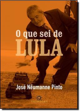 QUE SEI DE LULA, O