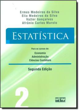 ESTATISTICA PARA OS CURSOS DE ECONOMIA ADMINISTRACAO E CIENCIAS CONTABEIS - VL. 2