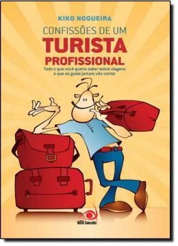 CONFISSOES DE UM TURISTA PROFISSIONAL