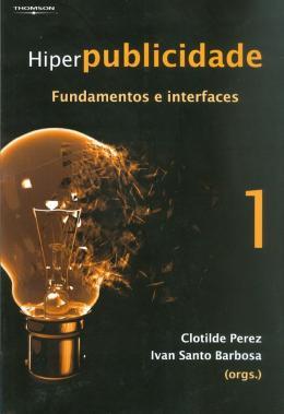 HIPERPUBLICIDADE - FUNDAMENTOS E INTERFACES  VOL. 1