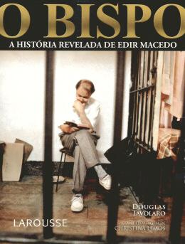 BISPO, O - A HISTORIA REVELADA DE EDIR MACEDO