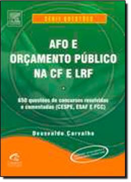 AFO E ORCAMENTO PUBLICO NA CF E LRF - SERIE: QUESTOES