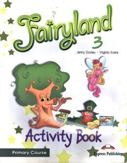FAIRYLAND 3 - PRIMARY COURSE - ACTIVITY BOOK