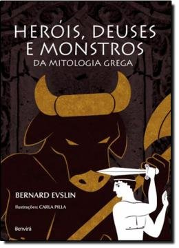 HEROIS, DEUSES E MONSTROS DA MITOLOGIA GREGA