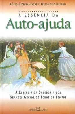 ESSENCIA DA AUTO-AJUDA, A - A ARTE DE VIVER