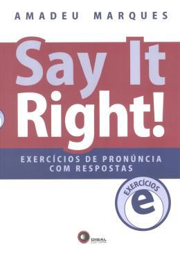 SAY IT RIGHT! EXERCICIOS DE PRONUNCIA COM RESPOSTAS