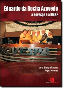 EDUARDO DA ROCHA AZEVEDO: A BOVESPA E A BM&F