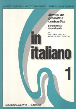 IN ITALIANO 1 - MANUAL DE GRAMATICA CONTRASTIVA PARA FALANTES DO PORTUGUES