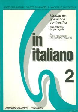 IN ITALIANO 2 - MANUAL DE GRAMATICA CONTRASTIVA PARA FALANTES DO PORTUGUES