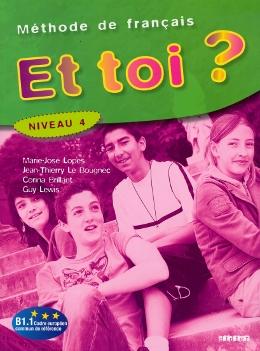ET TOI 4? (B1.1) -  LIVRE DE L´ELEVE