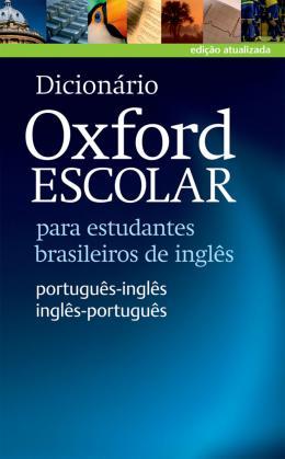 DICIONARIO OXFORD ESCOLAR - POR./ING.-V/V - NOVA ORTOGRAFIA