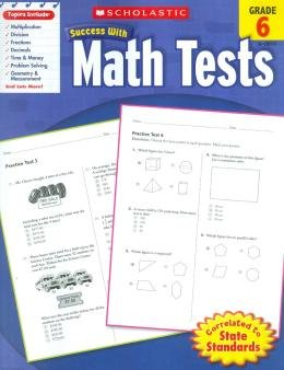SCHOLASTIC SUCCESS WITH MATH TESTS - GRADE 6