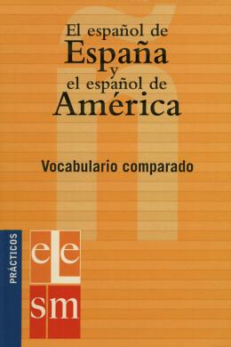 ESPANOL DE ESPANA Y EL ESPANOL DE AMERICA, EL - VOCABULARIO COMPARADO
