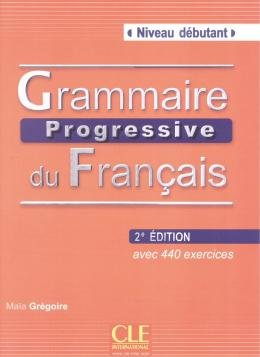 GRAMMAIRE PROGRESSIVE DU FRANCAIS - NIVEAU DEBUTANT - LIVRE AVEC + CD - 2E ED
