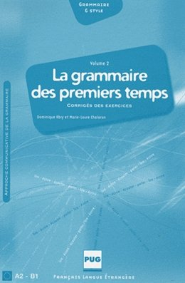 GRAMMAIRE DES PREMIERS TEMPS 2 - CORRIGES ET EXERCICES
