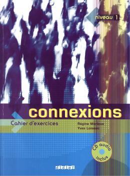 CONNEXIONS 1 - CAHIER D´EXERCICES AVEC CD