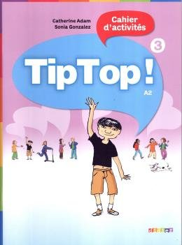 TIP TOP! 3 - CAHIER D´ACTIVITES