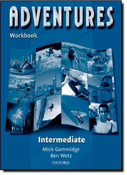 ADVENTURES INTERMEDIATE - WORKBOOK