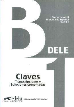 PREPARACION AL DIPLOMA - DELE B1 - INICIAL - CLAVES - N/E