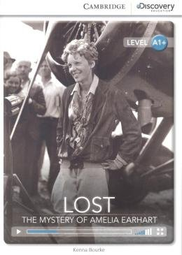 LOST - THE MYSTERY OF AMELIA EARHART - WITH ONLINE ACCESS A1+
