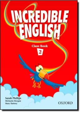 INCREDIBLE ENGLISH 2 CLASS BOOK - 1ST ED