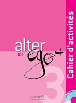 ALTER EGO + 3 - CAHIER D´ACTIVITES + CD AUDIO