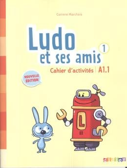 LUDO ET SES AMIS 1 CAHIER D´ACTIVITES (A1.1) - NOUVELLE EDITION