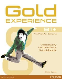 GOLD EXPERIENCE B1+ VOCABULARY AND GRAMMAR WB - 1ST ED