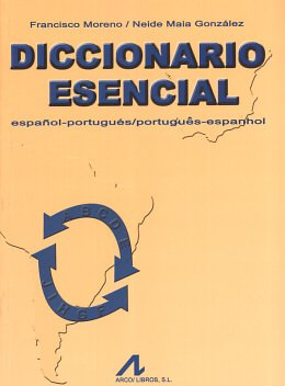 DICCIONARIO ESENCIAL - ESPANOL / PORTUGUES - PORTUGUES / ESPANHOL