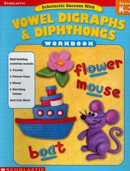 VOWEL DIGRAPHS & DIPHTHONGS WB - GRADES K-2