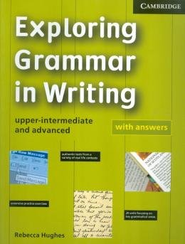 EXPLORING GRAMMAR IN WRITING WITH ANSWER UPPER-INTERMEDIATE AND ADVANCED