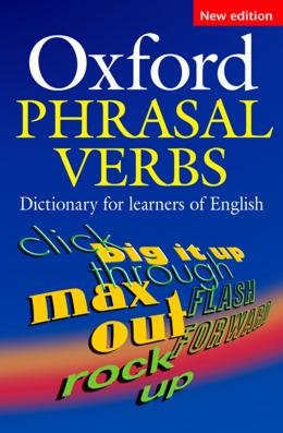OXFORD PHRASAL VERBS DICT FOR LEARNERS OF ENGLISH NEW ED