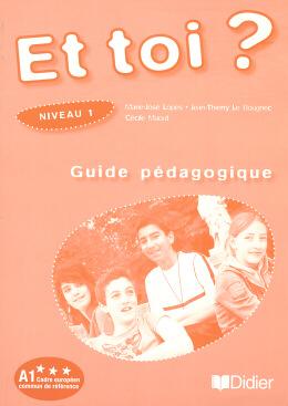 ET TOI 1? (A1) - GUIDE PEDAGOGIQUE