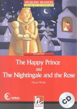 HAPPY PRINCE AND THE NIGHTINGALE AND THE ROSE - STARTER - WITH CD-AUDIO