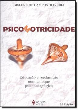 PSICOMOTRICIDADE - EDUCACAO E REEDUCACAO ENFOQUE PSICOPEDAGOGICO