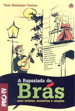 RAPAZIADA DO BRAS, A - SEUS ARTISTAS, MEMORIAS E CANCOES