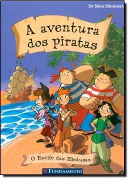 AVENTURA DOS PIRATAS 01 - O RECIFE DAS MEDUSAS, A
